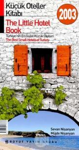 Küçük Oteller Kitabı 2003 Türkiye'nin En Güzel Küçük Otelleri