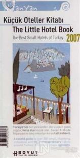 Küçük Oteller Kitabı 2007 The Little Hotel Book  The Best Small Hotels Of Turkey