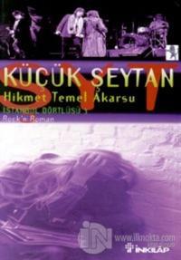 Küçük Şeytan İstanbul Dörtlüsü 3 Rock'n Roman