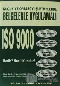 Küçük ve Ortaboy İşletmelerde Belgelerle Uygulamalı ISO 9000 Nedir? Nasıl Kurulur?