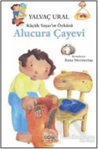 Küçük Yaşar'ın Öyküsü: Alucura Çayevi
