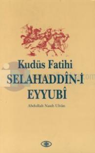 Kudüs Fatihi Selahaddin-i Eyyubi