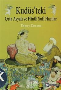 Kudüs'teki Orta Asyalı ve Hintli Sufi Hacılar Thierry Zarcone