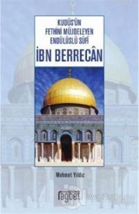 Kudüs'ün Fethini Müjdeleyen Endülüslü Sufi İbn Berrecan Mehmet Yıldız
