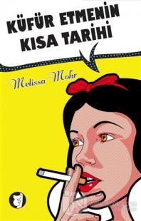 Küfür Etmenin Kısa Tarihi %18 indirimli Melissa Mohr