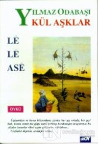 Kül Aşklar / Le Le Ase
