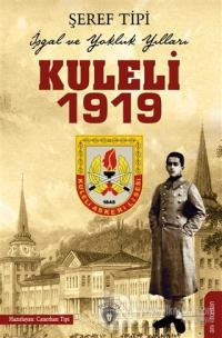 Kuleli 1919 - İşgal ve Yokluk Yılları
