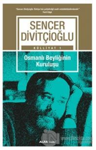 Külliyat 1 - Osmanlı Beyliğinin Kuruluşu %20 indirimli Sencer Divitçio