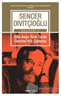 Külliyat 3 - Orta Asya Türk Tarihi Üzerine Altı Çalışma %20 indirimli