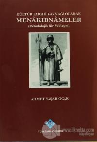 Kültür Tarihi Kaynağı Olarak Menakıbnameler (Ciltli)