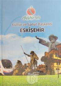 Kültür ve Sanat Başkenti Eskişehir (Ciltli)