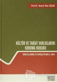 Kültür ve Tabiat Varlıklarını Koruma Hukuku (Ciltli)