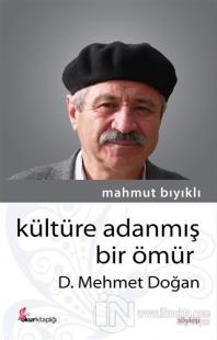 Kültüre Adanmış Bir Ömür - D. Mehmet Doğan