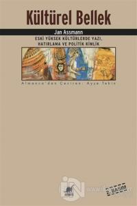 Kültürel Bellek : Eski Yüksek Kültürlerde Yazı, Hatırlama ve Politik Kimlik