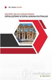 Kültürel Bellek Kurumlarında Dijitalleştirme ve Dijital Koruma Politikaları