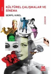 Kültürel Çalışmalar ve Sinema Serpil Kırel