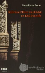 Kültürel - Dini Farklılık ve Ebu Hanife