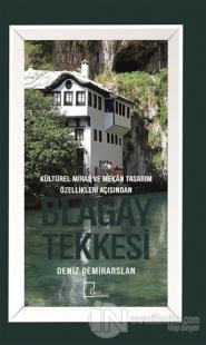 Kültürel Miras ve Mekan Tasarım Özellikleri Açısından Blagay Tekkesi