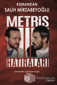 Kumandan Salih Mirzabeyoğlu - Metris Hatıraları