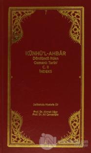 Künhü'l-Ahbar Dördüncü Rükn Osmanlı Tarihi Cilt : 2 -  İndeks (Ciltli)