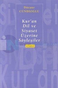 Kur'an Dil ve Siyaset Üzerine Söyleşiler