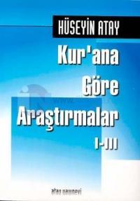 Kur'ana Göre Araştırmalar 1-3