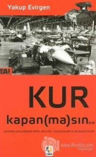 Kur Kapan(ma)sın A.Ş