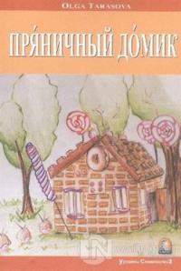 Kurabiyeden Ev (Rusça Hikayeler Seviye 3)