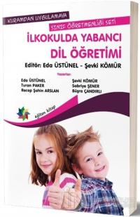 Kuramdan Uygulamaya Sınıf Öğretmenliği Seti - İlkokulda Yabancı Dil Öğretimi