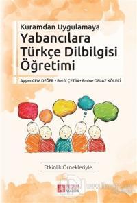 Kuramdan Uygulamaya Yabancılara Türkçe Dilbilgisi Öğretimi