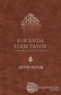Kur'an da Edebi Tasvir - Et Tasvirul-Fenni Fil Qur'an