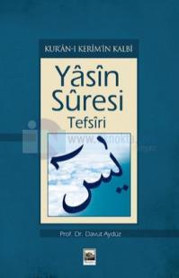 Kuran'ı Kerim'in Kalbi Yasin Suresi Tefsiri