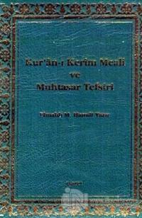 Kur'an-ı Kerim Meali ve Muhtasar Tefsiri (Küçük Boy Mushafsız) (Ciltli)