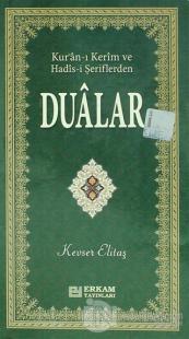 Kur'an - ı Kerim ve Hadis - i Şeriflerden  Dualar