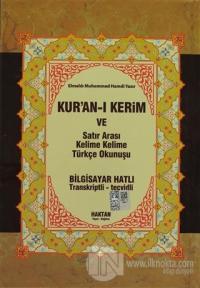 Kur'an-ı Kerim ve Satır Arası Kelime Kelime Türkçe Okunuşu (Orta Boy) (Ciltli)