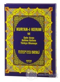 Kur'an-ı Kerim ve Satır Arası Kelime Kelime Türkçe Okunuşu (Rahle Boy - Sesli) (Ciltli)