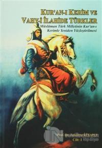 Kur'an-ı Kerim ve Vahy-i İlahide Türkler Cilt: 1 (Ciltli)