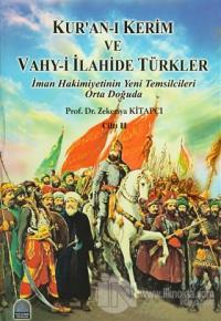 Kur'an-ı Kerim ve Vahy-i İlahide Türkler Cilt: 2 (Ciltli)
