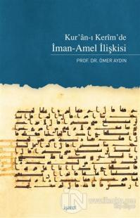 Kur'an-ı Kerim'de İman-Amel İlişkisi