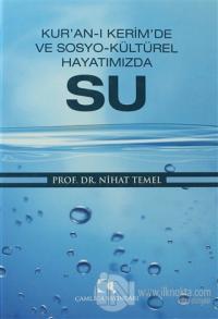Kur'an-ı Kerim'de ve Sosyo-Kültürel Hayatımızda Su (Ciltli)
