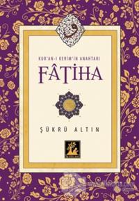 Kur'an-ı Kerim'in Anahtarı Fatiha
