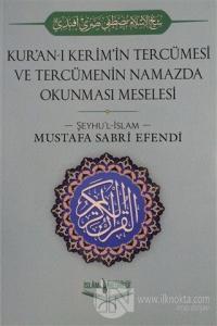 Kur'an-ı Kerim'in Tercümesi ve Tercümenin Namazda Okunması Meselesi