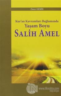 Kur'an Kavramları Bağlamında Yaşam Boyu Salih Amel (Ciltli)