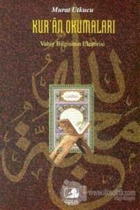 Kur'an Okumaları: Vahiy Bilgisinin Eleştirisi %10 indirimli Murat Utku
