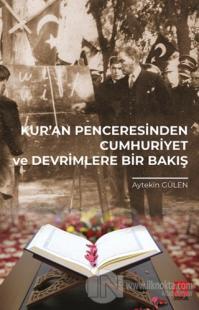 Kur'an Penceresinden Cumhuriyet ve Devrimlere Bir Bakış