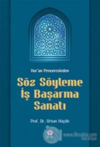 Kur'an Penceresinden Söz Söyleme İş Başarma Sanatı %25 indirimli Orhan