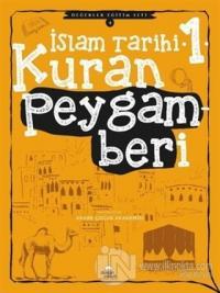 Kuran Peygamberi - İslam Tarihi - 1