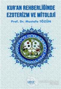 Kur'an Rehberliğinde Ezoterizm ve Mitoloji