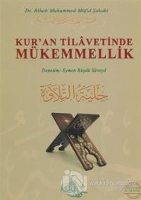 Kur'an Tilavetinde Mükemmellik