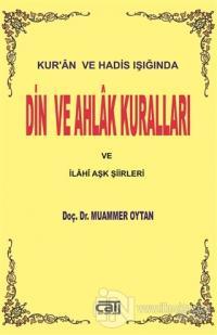 Kur'an ve Hadis Işığında Din ve Ahlak Kuralları ve İlahi Aşk Şiileri